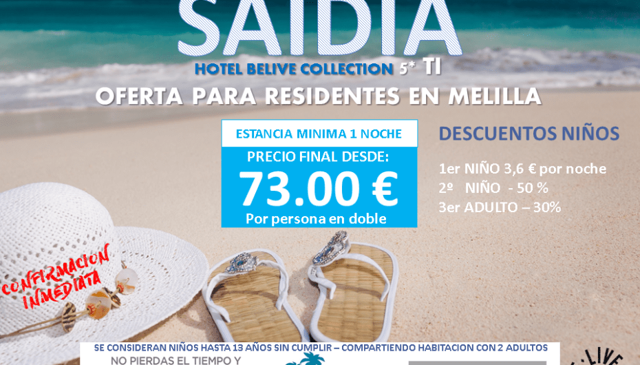 Especial Melillenses – Oferta final de Julio en Belive Saidia